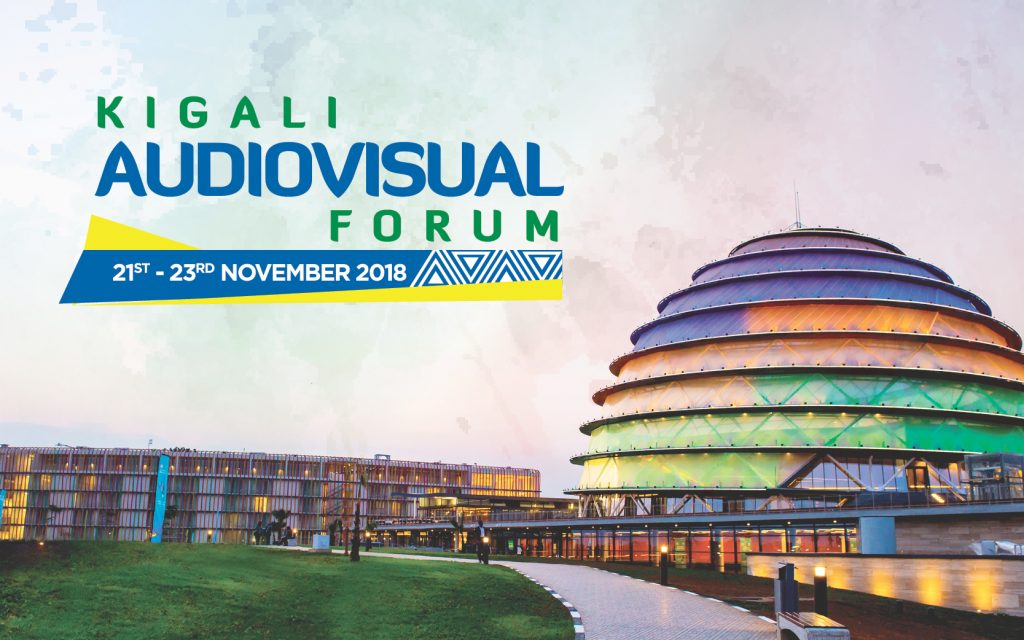 Kigali Audiovisual Forum scheduled to take place from 21st to 23rd November 2018